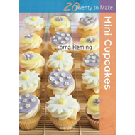 Twenty to Make: Mini Cupcakes (BOK)