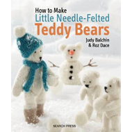 How to Make Little Needle-Felted Teddy Bears (BOK)
