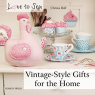 Love to Sew: Vintage-Style Gifts for the Home (BOK)
