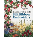 Beginner's Guide to Silk Ribbon Embroidery (BOK)