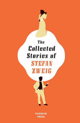 The Collected Stories of Stefan Zweig (BOK)