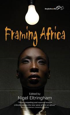 Framing Africa: Portrayals of a Continent in Contemporary Mainstream Cinema (BOK)