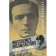 Mussolini's Dream Factory (BOK)