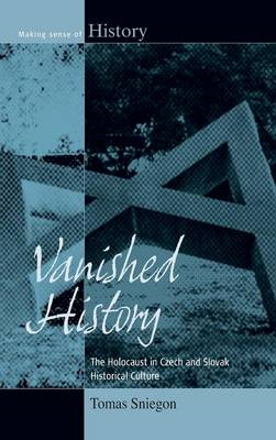 Vanished History: The Holocaust in Czech and Slovak Historical Culture (BOK)