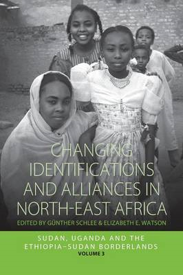 Changing Identifications and Alliances in North-East Africa: Volume II: Sudan, Uganda, and the Ethio (BOK)