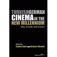 Turkish German Cinema in the New Millennium (BOK)