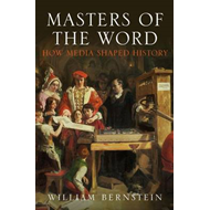 Masters of the Word: How Media Shaped History (BOK)