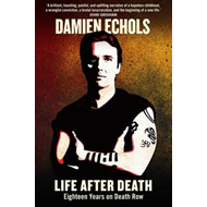 Life After Death: Eighteen Years on Death Row (BOK)
