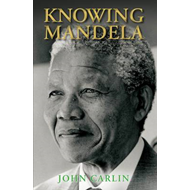 Knowing Mandela (BOK)