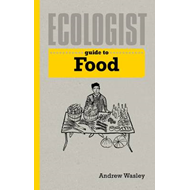 Ecologist Guide to Food (BOK)