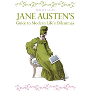 Jane Austen's Guide to Modern Life's Dilemmas (BOK)