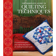 Complete Guide to Quilting Techniques (BOK)