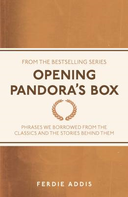 Opening Pandora's Box: Phrases We Borrowed from the Classics and the Stories Behind Them (BOK)