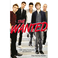 The Wanted: The Unauthorized Biography (BOK)