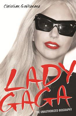 Lady Gaga: The Unauthorized Biography (BOK)