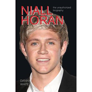 Niall Horan: The Unauthorized Biography (BOK)