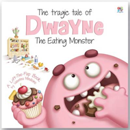 The Tragic Tale of Dwayne the Eating Monster (BOK)