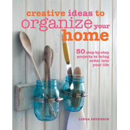 Creative Ideas to Organize Your Home (BOK)