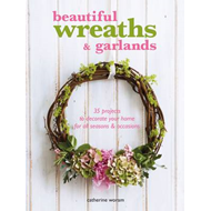 Beautiful Wreaths and Garlands (BOK)