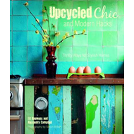 Upcycled Chic and Modern Hacks (BOK)