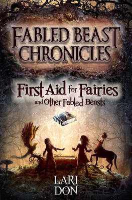 First Aid for Fairies and Other Fabled Beasts (BOK)