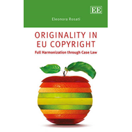 Originality in EU Copyright: Full Harmonisation through Case Law (BOK)