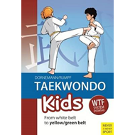 Taekwondo Kids: From White Belt to Yellow/Green Belt (BOK)