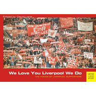 We Love You Liverpool We Do: The Voices of Liverpool Supporters (BOK)