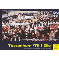 "Tottenham ""Til I Die: The Voices of Tottenham Supporters (BOK)"