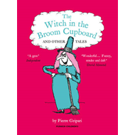 Witch in the Broom Cupboard and Other Tales (BOK)