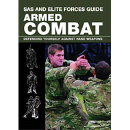 SAS and Elite Forces Guide; Armed Combat: Defending Yourself Against Hand Weapons (BOK)