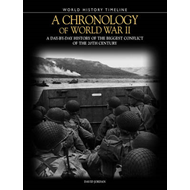 A Chronology of World War II: The Ultimate Guide to the Biggest Conflict of the 20th Century (BOK)