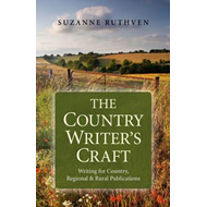 The Country Writer's Craft: Writing for Country, Regional & Rural Publications (BOK)