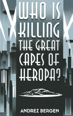 Who is Killing the Great Capes of Heropa? (BOK)