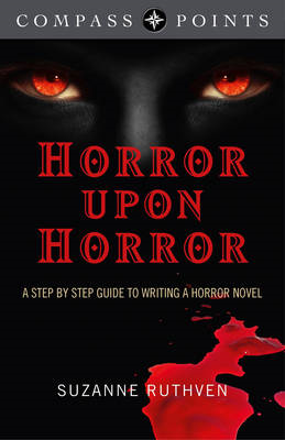 Compass Points - Horror Upon Horror: A Step by Step Guide to Writing a Horror Novel (BOK)