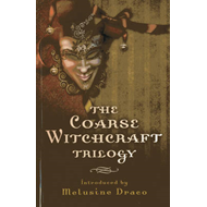 The Coarse Witchcraft Trilogy (BOK)