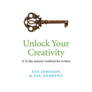 Unlock Your Creativity: A 21-day Sensory Workout for Writers (BOK)