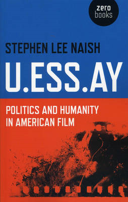 U.Ess.Ay: Politics and Humanity in American Film (BOK)