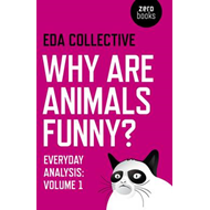 Why are Animals Funny?: Everyday Analysis - Volume 1: Volume 1 (BOK)