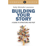 Compass Points - Building Your Story: A Guide to Structure and Plot (BOK)