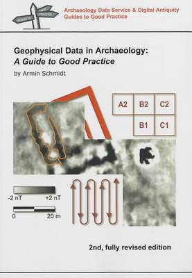 Geophysical Data in Archaeology: A Guide to Good Practice (BOK)