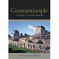 Constantinople: Archaeology of a Byzantine Megapolis (BOK)