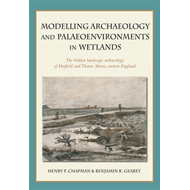 Modelling Archaeology and Palaeoenvironments in Wetlands (BOK)