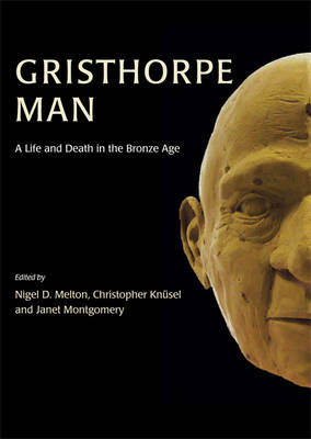Gristhorpe Man: A Life and Death in the Bronze Age (BOK)