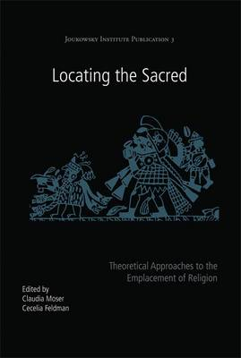 Locating the Sacred: Theoretical Approaches to the Emplacement of Religion (BOK)