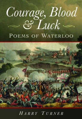 Courage, Blood, and Luck: Poems of Waterloo (BOK)