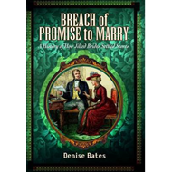 Breach of Promise to Marry: A History of How Jilted Brides Settled Scores (BOK)
