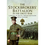 Stockbrokers' Battalion in the Great War (BOK)