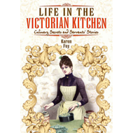 Life in the Victorian Kitchen (BOK)
