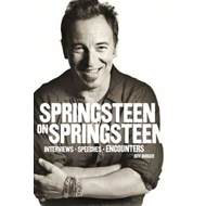 Springsteen on Springsteen: Interviews, Speeches, and Encounters (BOK)